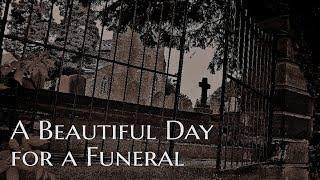 ''A Beautiful Day for a Funeral'' by Para MoMal | TERRIFYING GRAVEYARD HORROR STORY