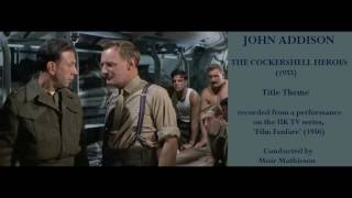 John Addison: The Cockleshell Heroes (1955) Title Theme