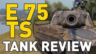 World of Tanks || E 75 TS - Tank Review