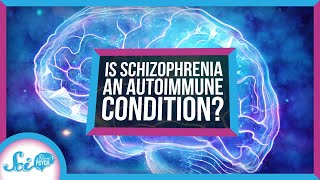 Schizophrenia May Be an Autoimmune Condition