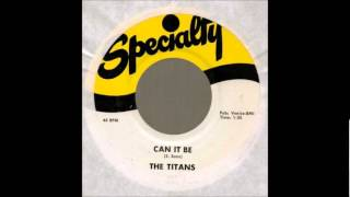 Can It Be-Titans-1958-Specialty 625.wmv