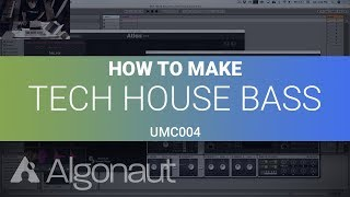 UMC004 How to make Tech House Bass like Fisher / Chris Lake / Camelphat   Algonaut