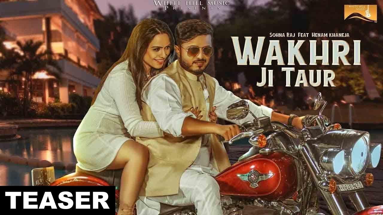Wakhri ji Taur (Teaser) Sohna Raj feat Henam Khaneja | White Hill Music | Releasing on 3 June