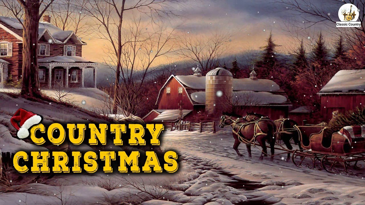 Classic Country Christmas Music And Carol Playlist - Country Christmas Songs - Christmas Music ...