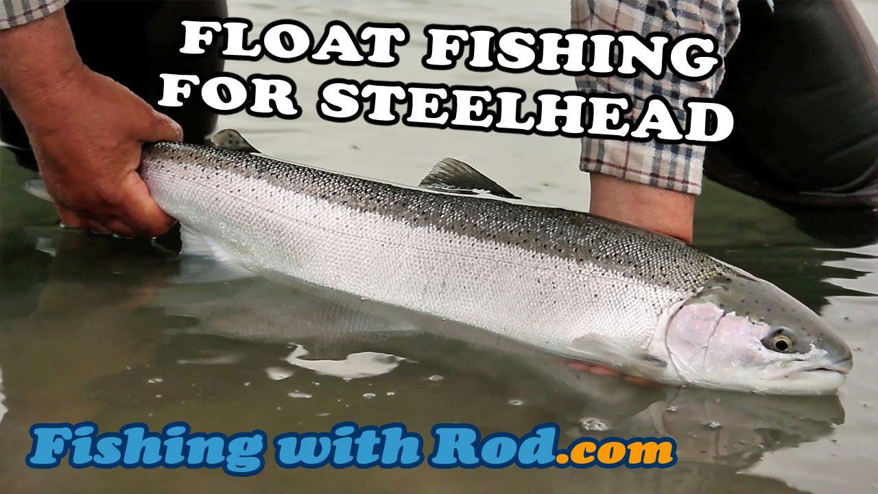 Float Fishing For Steelhead Fishing With Rod Youtube