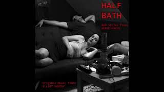 HALF BATH - Original Web-Series Music