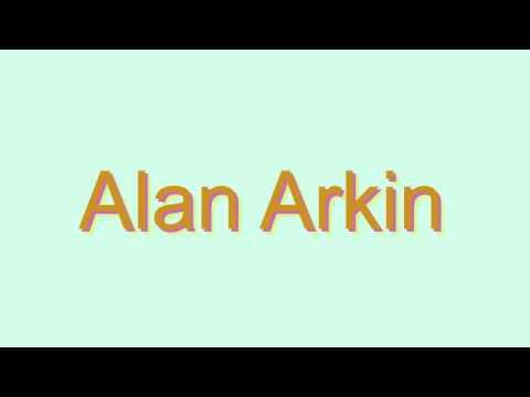 How to Pronounce Alan Arkin