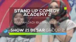 Arafah Jadi Ibu 'Smart Girl' (SUCA 2 - 21 Besar Group 2)