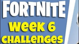 Fortnite Week 6 Battle Pass Objectives! How to Complete Them Fast and Easy!!! Read Description!