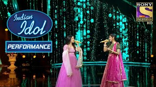 Arunita और Anushka ने दिया 'Ye Galiyan' पे एक प्यार भरा Performance | Indian Idol Season 12