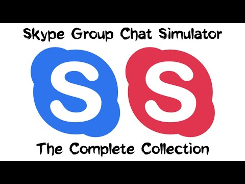 Skype Group Chat Simulator; The Quadrilogy (All Episodes)