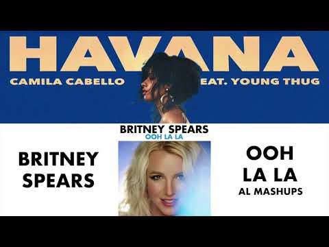 Camila Cabello, Britney Spears, Young Thug - Havana Ooh La La (Mashup)