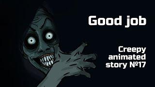 Good job. Horror animated story №17 (animation)