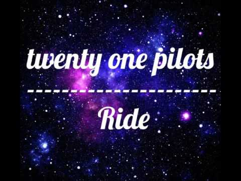 twenty one pilots - Ride - Türkçe sözleri