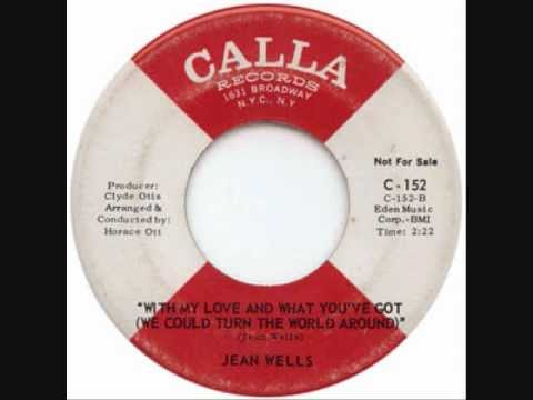 Jean Wells - With My Love And What You've Got (We Can Turn The World Around)