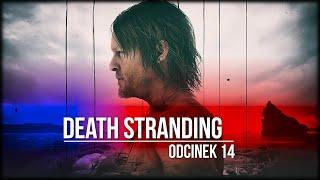 Death Stranding - Odcinek 14