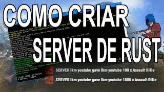 RUST - COMO CRIAR UM SERVER BEM EXPLICADO 100%FUNCIONAL