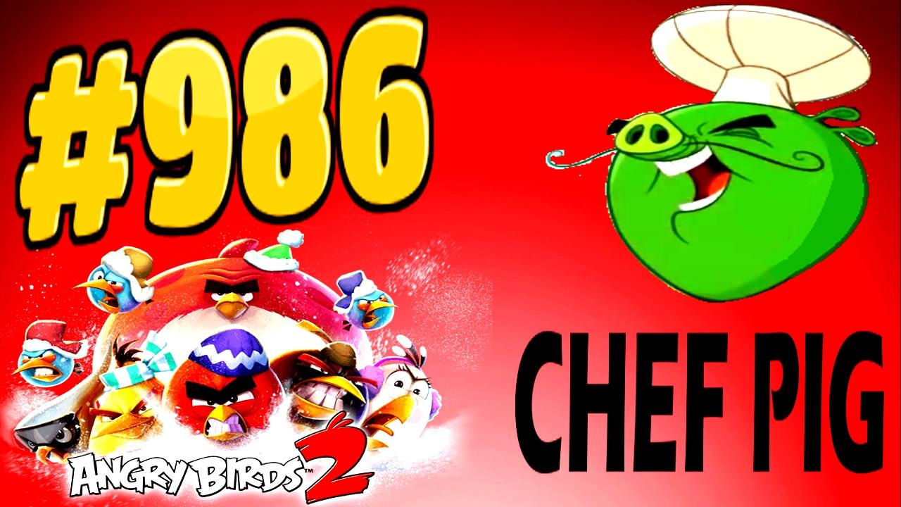 Angry Birds 2-Pig City Hamsterdam Chef Pig Level-986 Three