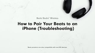 How to Pair Your Beats to an iPhone (Troubleshooting) | Beats Studio3 Wireless