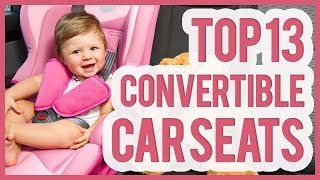 Best Convertible Car Seat - TOP 13 Convertible Car Seats