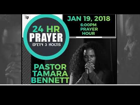 Pastor Tamara Bennett - 24Hr Prayer 6pm Session (1-19-18)