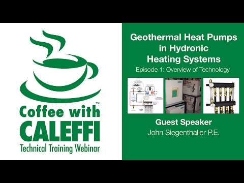 Geothermal Heat Pumps in Hydronic Heating Systems - Episode 1, Overview of Technology
