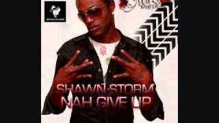 Shawn Storm - Nah Give Up - Sept 2010