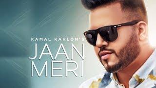 Jaan Meri | Kamal Kahlon | New Punjabi Song | Latest Punjabi Song 2018 | Punjabi Music | Gabruu