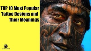 Video TOP 10 Most Popular Tattoo Designs and Their Meanings   TATTOO WORLD download MP3, 3GP, MP4, WEBM, AVI, FLV Juli 2018
