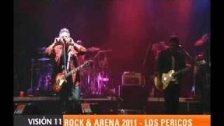 ROCK & ARENA 2011 - LOS PERICOS