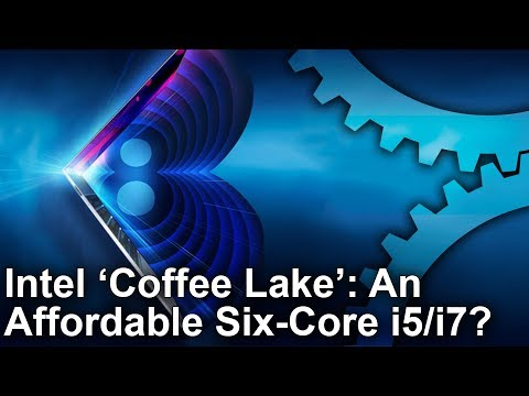 Intel Coffee Lake Core i7 8700K/ i5 8600K: The Next Big Step For Gaming CPUs?