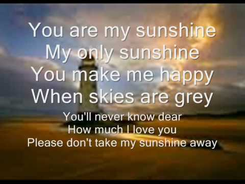 You Are My Sunshine W/ Lyrics