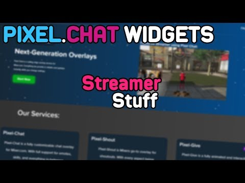 Streamer Stuff - Overlay Widgets With Pixel.Chat