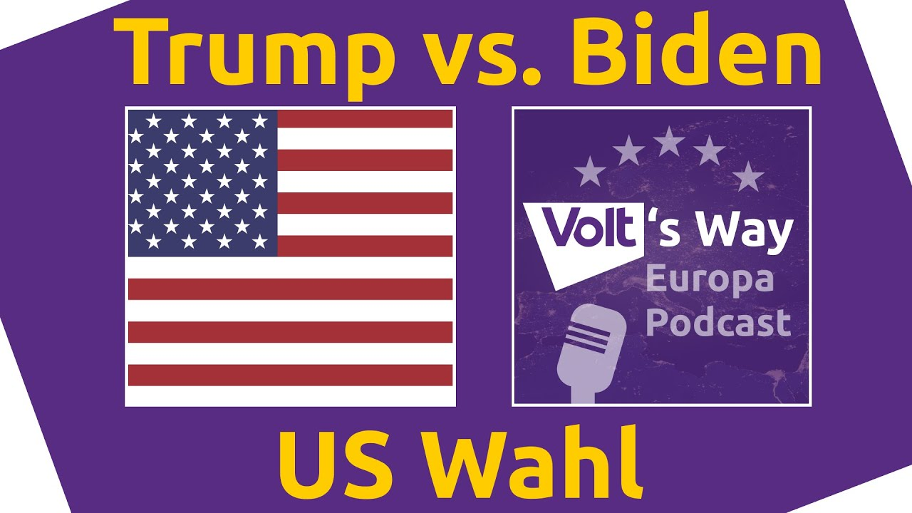 Trump vs. Biden - US-Wahl - Volt's Way - Unser Europa Podcast - 03.14