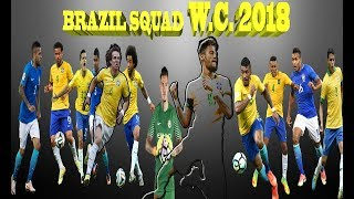 Brazil Squad for world Cup 2018 || Brazil Football Squad 2018 for world cup Russia