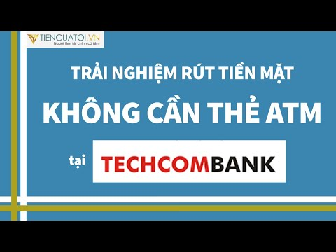 Trải nghiệm thực tế rút tiền mặt không cần thẻ ATM tại Techcombank | Foci