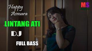 Download DJ LINTANG ATI FULL BASS (Happy Asmara) | MS MUSIC ID