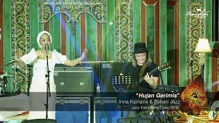 Download Lagu Inna Kamarie n Beben Jazz | Hujan Gerimis | Jazz Kampoeng Djawi 2016 mp3