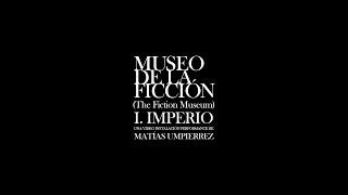 Museo de la Ficción | The Museum of Fiction | a video installation by Matías Umpierrez