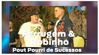 Ferrugem & Robinho - Pout Pourri de Sucessos