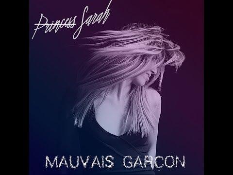Princess Sarah - Mauvais Garçon ( Lyrics Video )