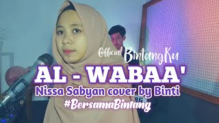 Download #BersamaBintang Al-Wabaa' - Nissa Sabyan cover [Lirik] by Binti Syafa'ah