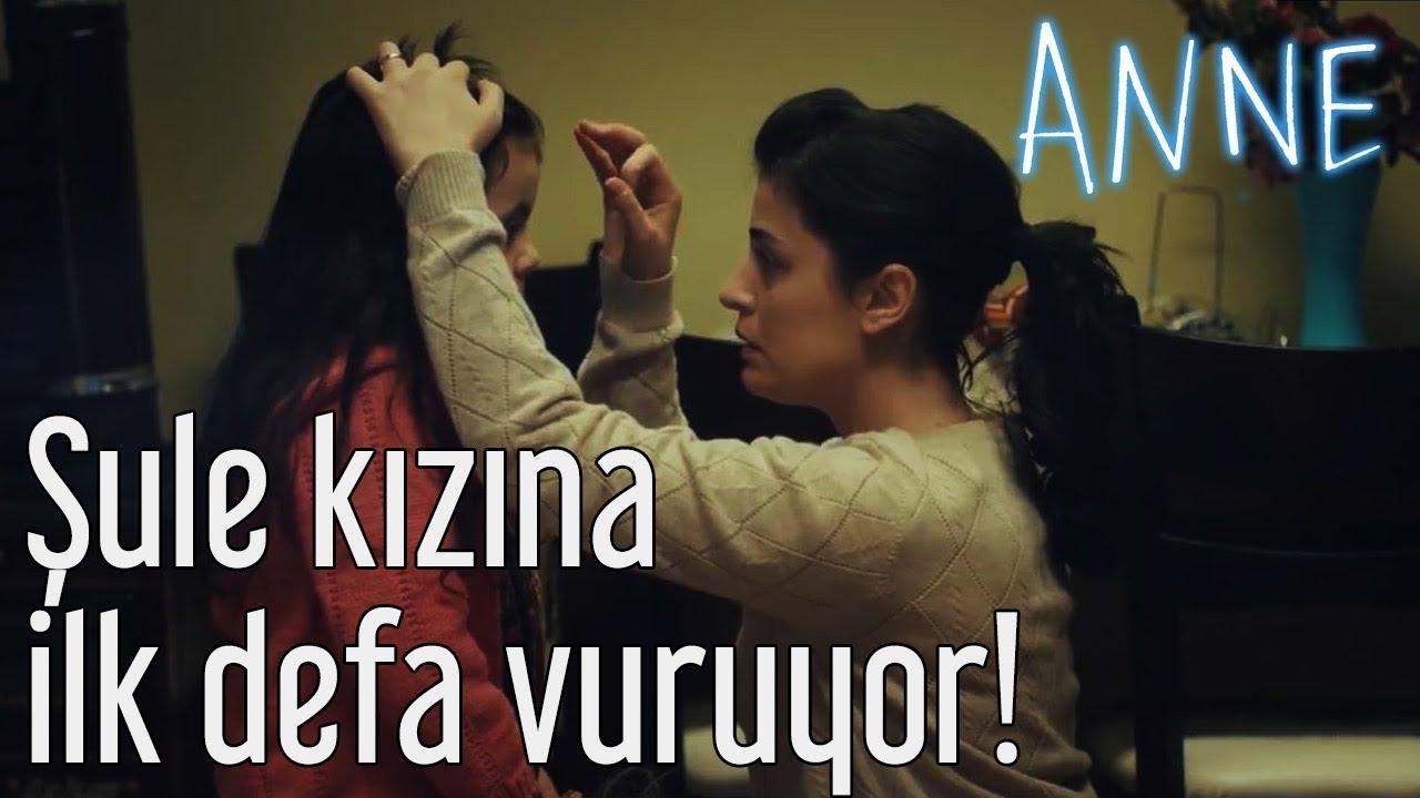 Download Anne - Şule Kızına İlk Kez Vuruyor!