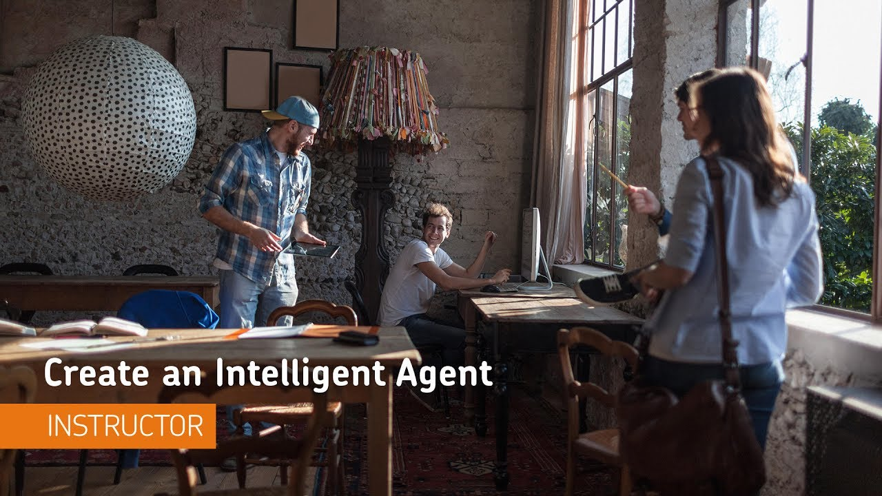 Intelligent Agents - Create an Intelligent Agent ...
