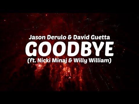 Jason Derulo & David Guetta - Goodbye ft. Nicki Minaj & Willy William [LYRIC VIDEO]