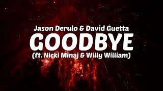 Jason Derulo & David Guetta - Goodbye ft. Nicki Minaj & Willy William [LYRIC VIDEO]