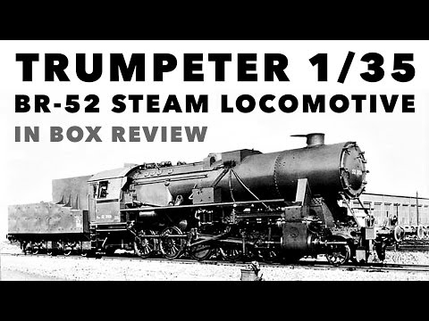 Review – Trumpeter 1/35 BR-52 Steam locomotive / Kriegslokomotive