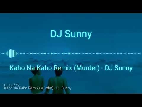 Kaho Na Kaho Remix DJ SUNNY RS