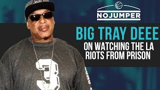 Big Tray Deee on growing up in Long Beach, watching the LA Riots from Prison