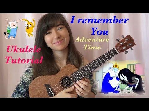 I Remember You Adventure Time Ukulele Tutorial